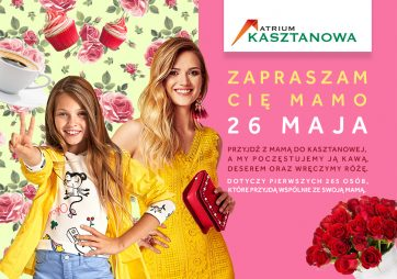 Atrium Kasztanowa świętuje Dzień Mamy!